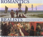 Romantics, Realists, Revolutionaries: Masterpieces of 19th-Century German Painting from the Museum of Fine Arts, Leipzig