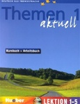 Themen Aktuell 1: Kursbuch und Arbeitsbuch mit intergrierter Audio-CD und CD-ROM - Lektion 1-5 (Textbook and Workbook with CD for Chapters 1-5)
