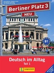 "Berliner Platz 3 NEU: Lehr- und Arbeitsbuch Teil 1 mit Audio-CD und 'Im Alltag EXTRA' (Textbook/Workbook with 1 Audio CD for the Workbook portion only with extra book ""Im Alltag Extra"") Teil 1 (Chapters 25 - 30)"