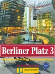 Berliner Platz 3: Lehr- und Arbeitsbuch 3 mit Audio-CD zum Arbeitsbuchteil (Textbook/Workbook with Audio CD for the Workbook portion only)